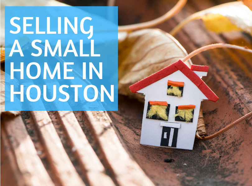Selling a Small Home in Houston