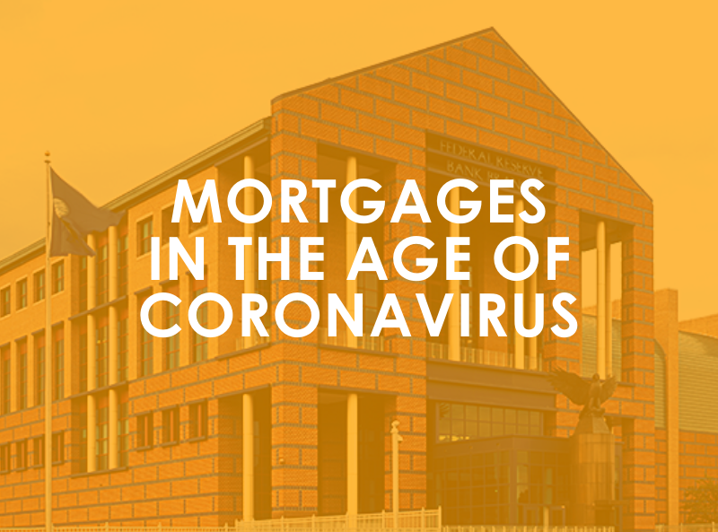 Mortgages in the Age of Coronavirus