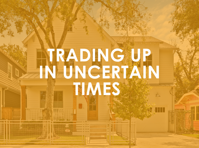 Trading up in Uncertain Times