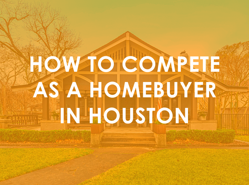 How to Compete as a Homebuyer in Houston