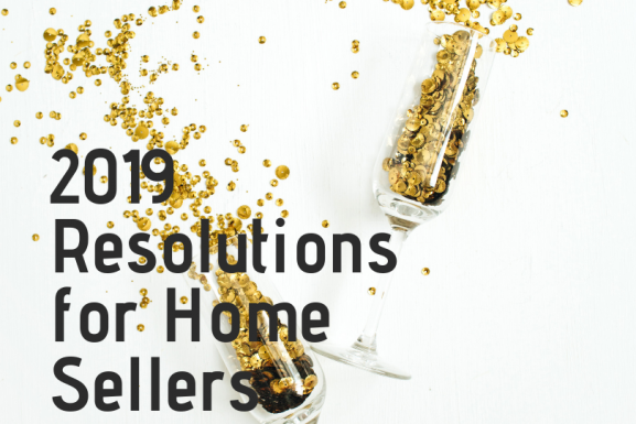 2019 Resolutions for Home Sellers