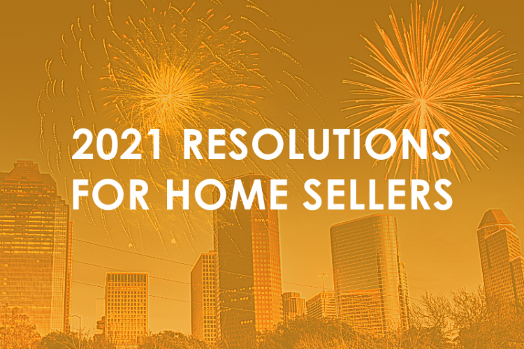 2021 Resolutions for Houston Home Sellers