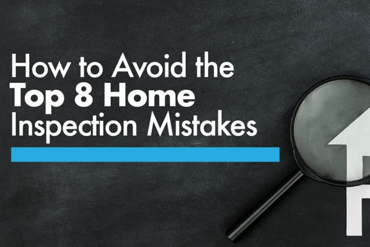 How to Avoid the Top 8 Houston Home Inspection Mistakes
