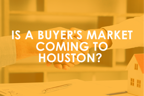 Is a Buyer's Market coming to Houston? Maybe not.