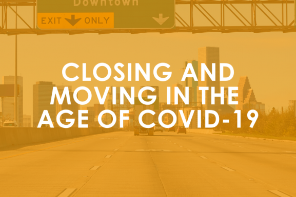 Closing and Moving during the age of Covid-19