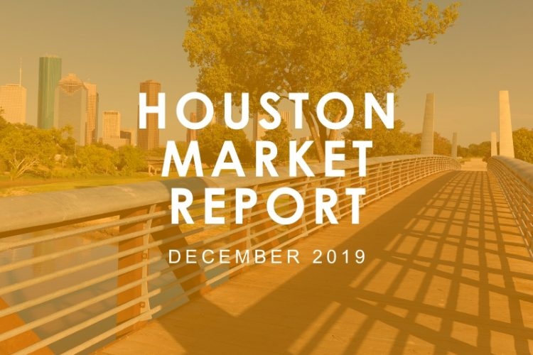 Houston Market Report: December 2019