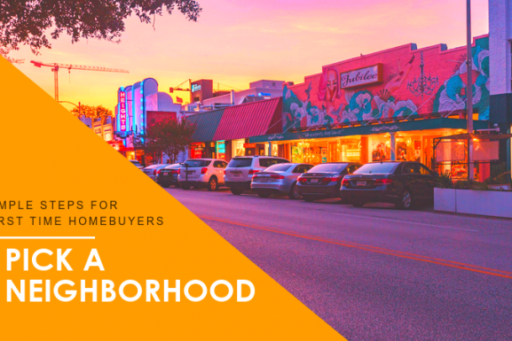 Houston First-time Home Buyer Step #3: Pick a Neighborhood
