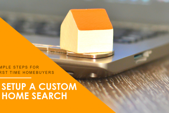 Houston First-time Home Buyer Step # 4: Setup a Custom Home Search