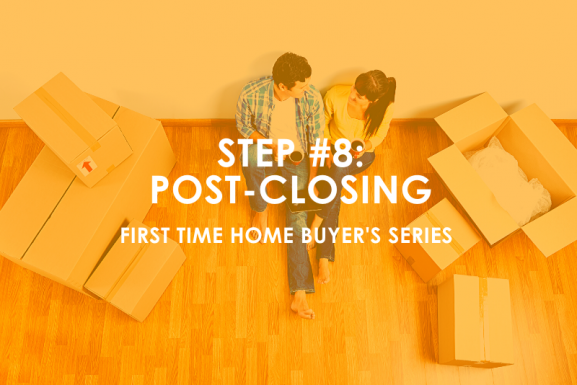 Houston First-time Home Buyer Step # 8: Post Closing