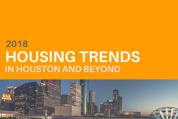 2018 Housing Trends in Houston and beyond