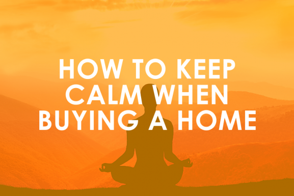 How to Keep Calm When Buying a Home