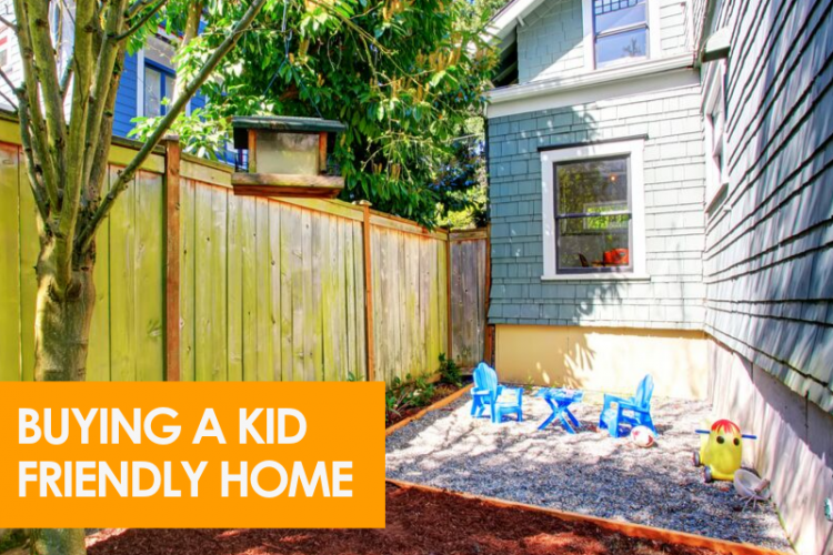Buying a Kid-Friendly Home