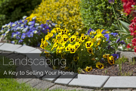Landscaping: A Key to Selling Your Home