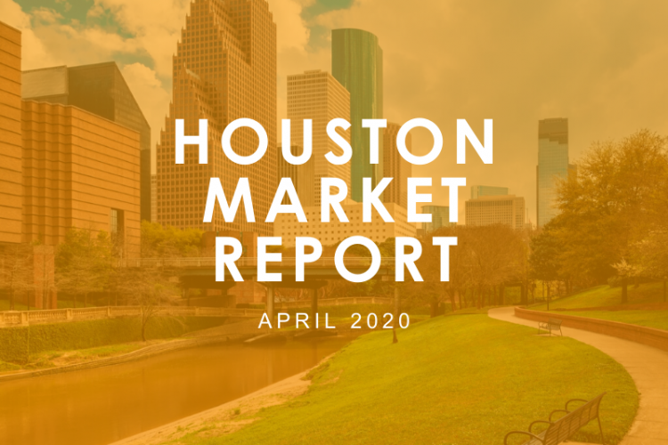 Houston Market Report: April 2020