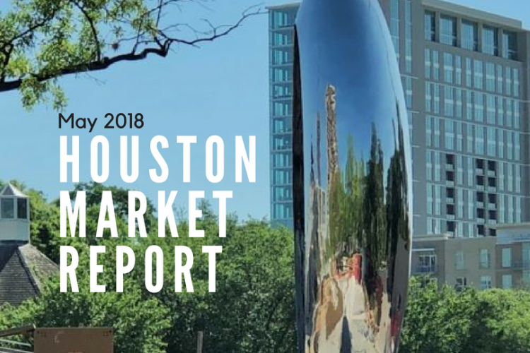 Houston Market Report: May 2018