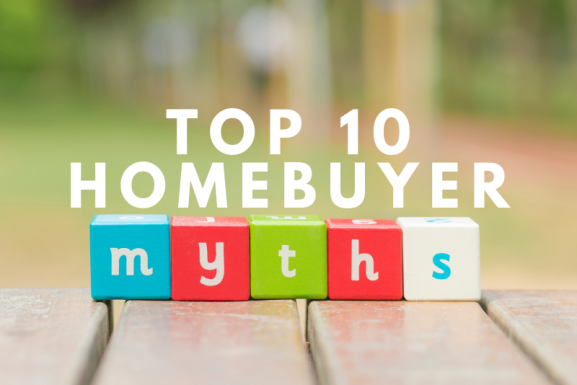 Top 10 First Time Home Buyer Myths